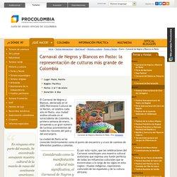 Carnaval de Negros y Blancos en Pasto: la representación de culturas más grande de Colombia