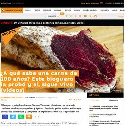 ¿A qué sabe una carne de 100 años? Este bloguero la probó y sí, sigue vivo (vídeos)