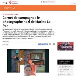 Carnet de campagne : le photographe nazi de Marine Le Pen