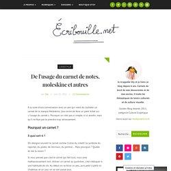 De l'usage du carnet de notes, moleskine et autres - Ecribouille.net