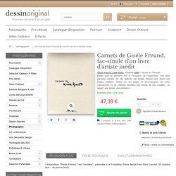 Carnets de Gisèle Freund, fac-similé d'un livre d'artiste inédit - DessinOriginal.com