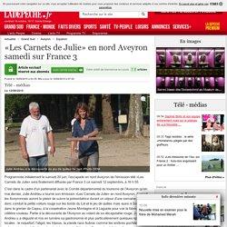 «Les Carnets de Julie» en nord Aveyron samedi sur France 3 - 10/09/2015 - ladepeche.fr