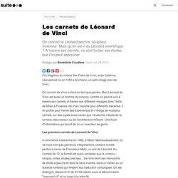 Les carnets de Léonard de Vinci: Ou les dessous d'un inventeur de génie