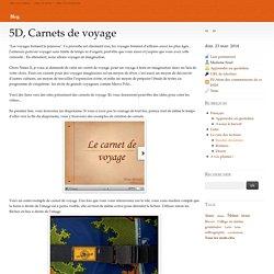 5D, Carnets de voyage - Les Lettres au collège Condorcet