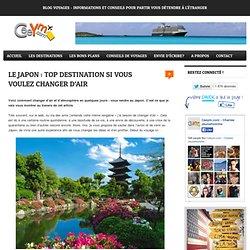 Blog de voyage – Carnets de route et bons plans Le japon, la meilleure destination pour changer d'air - Blog voyages