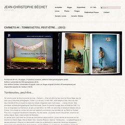 Jean-Christophe Béchet - Carnets #4 : Tombouctou, peut-être… (2012) «
