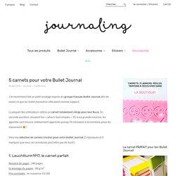 5 carnets pour votre Bullet Journal