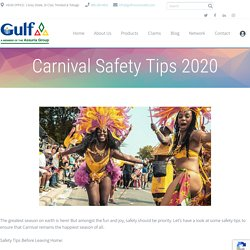 Carnival Safety Tips 2020 - Best Insurance Company Trinidad & Tobago - Gulf Insurance Limited