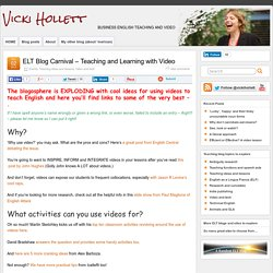 ELT Blog Carnival – Teaching and Learning with Video » Vicki Hollett