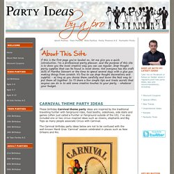 Carnival theme party ideas - by a Party Planner