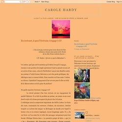 carole hardy: En écrivant, à quoi l'écrivain s'engage-t-il?