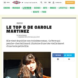 Le top 5 de Carole Martinez - Culture / Next