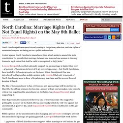 North Carolina: Marriage Rights (but Not Equal Rights) on the May 8th Ballot