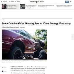South Carolina Police Shooting Seen as Crime Strategy Gone Awry