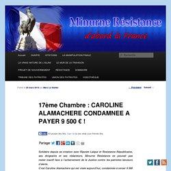 17ème Chambre : CAROLINE ALAMACHERE CONDAMNEE A PAYER 9 500 € !
