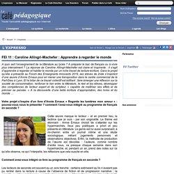 FEI 11 : Caroline Allingri-Machefer : Apprendre à regarder le monde