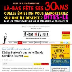 Didier Porte n'a pas vu le film de Caroline Fourest