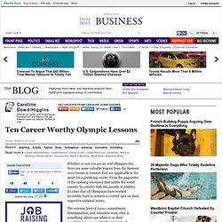 Caroline Dowd-Higgins: Ten Career Worthy Olympic Lessons