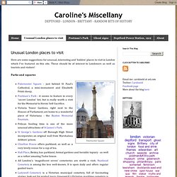 Caroline's Miscellany: Unusual London places to visit