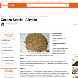 Carom Seeds - Ajwain - Bishop's Weed - Indian Spices - Guide to Indian Spices