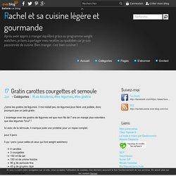 Gratin carottes courgettes et semoule - Rachel et sa cuisine légère et gourmande