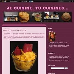 MOUSSE DE CAROTTES - MAGRET SECHÉ - Je cuisine, tu cuisines...