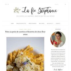 Pâtes au pesto de carottes et fleurettes de chou-fleur rôties - La fée Stéphanie