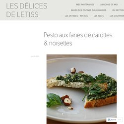 Pesto aux fanes de carottes & noisettes – Les délices de Letiss