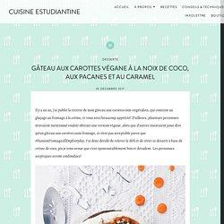 Gâteau aux carottes végane à la noix de coco, aux pacanes et au caramel – CUISINE ESTUDIANTINE