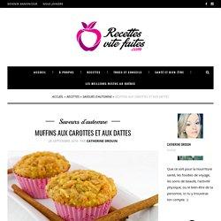 Muffins aux carottes et aux dattes - RecettesViteFaites.com