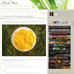 Carpaccio d'Oranges aux Epices - Art de Vivre
