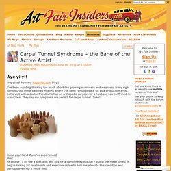 Carpal Tunnel Syndrome - the Bane of the Active Artist - Art Fair Insiders