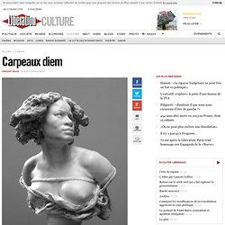 Carpeaux diem