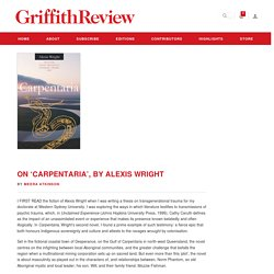 On 'Carpentaria', by Alexis Wright - Griffith Review