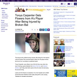 Tonya Carpenter Gets Flowers from A's Player After Being Injured by Broken Bat
