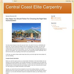 Central Coast Elite Carpentry: Key Steps You Should Follow For Choosing the Right New Home Builders