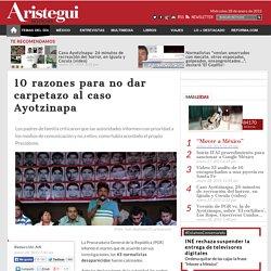 10 razones para no dar carpetazo al caso Ayotzinapa
