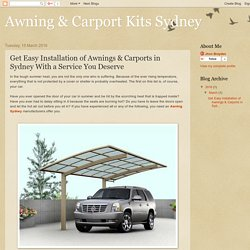 Awning & Carport Kits Sydney: Get Easy Installation of Awnings & Carports in Sydney With a Service You Deserve