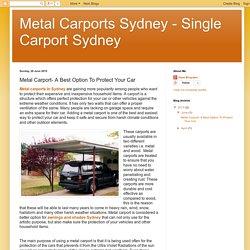 Metal Carports Sydney - Single Carport Sydney: Metal Carport- A Best Option To Protect Your Car