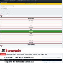 Carrefour: comment Alexandre Bompard veut avancer sur la mise en place du travail le dimanche