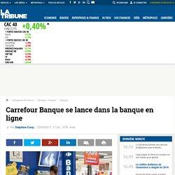 Carrefour Banque se lance dans la banque en ligne