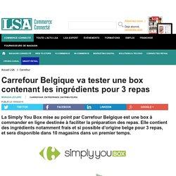 Carrefour Belgique va tester une box contenant...