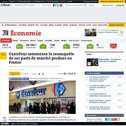 Carrefour commence la reconquête de ses parts de marché perdues en France