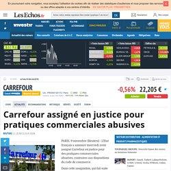 Carrefour assigné en justice pour pratiques commerciales abusives, Actualité des sociétés