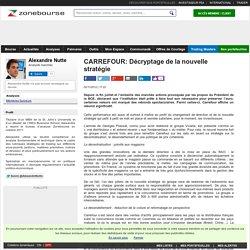 CARREFOUR: Décryptage de la nouvelle stratégie