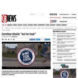 Carrefour dévoile ''Act For Food''