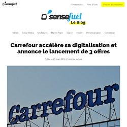 Carrefour accélère sa digitalisation et annonce le lancement de 3 offres