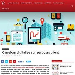 Carrefour digitalise son parcours client