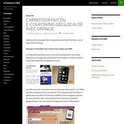 Carrefour fait du e-couponing géolocalisé avec Orange | Publicité