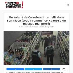 Un salarié de Carrefour interpellé dans son rayon (tout a commencé à cause d'un masque mal porté)